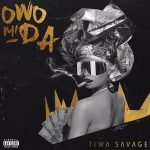 MUSIC : TIWA SAVAGE – OWO MI DA