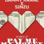MUSIC : DAMMY KRANE FT SINZU – PAY ME MY MONEY (REMIX 2.0)