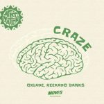 MUSIC : OXLADE FT REEKADO BANKS – CRAZE