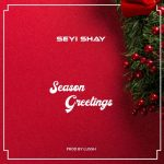 MUSIC : SEYI SHAY – SEASON GREETINGS