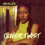 MUSIC : SKALES – OLIVER TWIST