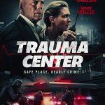 TRAUMA CENTER Official Trailer (2019) Bruce Willis, Nicky Whelan Movie HD