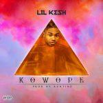MUSIC : LIL KESH – KOWOPE