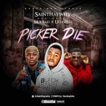 MUSIC: Saint Haywhy Ft. Mohbad & UchayLee – Picker Die (mp3)
