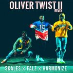 MUSIC : SKALES FT FALZ & HARMONIZE – OLIVER TWIST REMIX