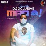 MUSIC : DJ Xclusive – Mad O