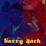 ALBUM : Barry Jhay – Barry Back Ep