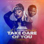 Ghana Music : ADINA FT STONEBWOY – TAKE CARE OF YOU