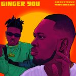 Music : Ajebutter22 Ft Mayorkun – Ginger You (Prod. By Spaxx)