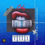 Music : CDQ – OWO (PROD. BY JAYPIZZLE)
