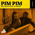 Music : Dice Ailes Ft. Olamide – Pim Pim (Prod. By Cracker)