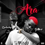 Music : Gr8kid Ft. Zinoleesky – Ara