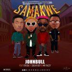Music : Johnbull Ft. Erigga, Sugarboy, Mr Razzy – Samankwe