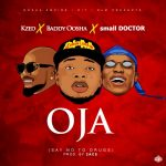 Music: Kzed x Baddy Oosha & Small Doctor – Oja