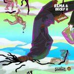 Music : REMA FT BECKY G – DUMEBI REMIX