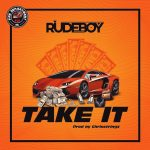 Music : RUDEBOY – TAKE IT