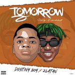Music : Destiny Boy x Zlatan – Tomorrow