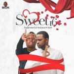 Music : DJ XCLUSIVE – SWEET 16 FT SOFT