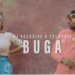 Video : DJ Xclusive x T-Classic – Buga