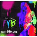 Music : Ez Stevie – FYB (Free Your Body) ft Tory Lanez, Davido