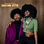 Music :Johnny Drille – Something Better