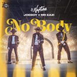 Music : Dj Neptune - Nobody ft. Joeboy, Mr Eazi