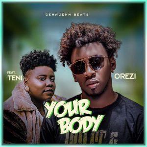 Video :Orezi – Your Body ft. Teni