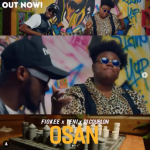 "Video : Fiokee x Teni – ""Osan"" (DJ Coublon)"