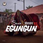 Music :Skiibii Ft. Obesere – Egungun