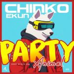 Music :Chinko Ekun – Party Animal