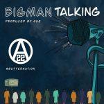 Music : AJEBUTTER22 – BIG MAN TALKING