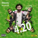 "Music :BBanks – ""4.20"" ft. Olamide"