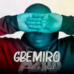 Music :BANKULLI FT WURLD – GBEMIRO