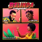 Music : MOH FT MR EAZI – BELINDA