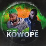 Music :SKALES FT AKON – KOWOPE