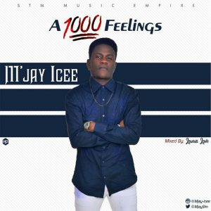 Music :M'jay Icee -A Thousand Feelings