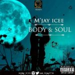 Music :M'jay Icee -Body & Soul