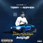 Music :Terry Tha Rapman – Dan Maraya In A New Bugatti (Prod. by Pherow)