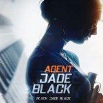 MOVIE: Agent Jade Black (2020)