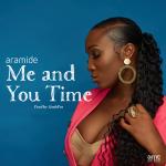 Music :Aramide – Me and You Time