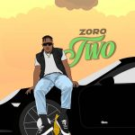 Music :ZORO – TWO
