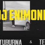 VIDEO: DJ Enimoney Ft. Terry G, Dapo Tuburna – Okay