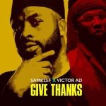 Music :Samklef Ft. Victor Ad – Give Thanks