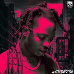 "Music :Naira Marley – ""As E Dey Go"""