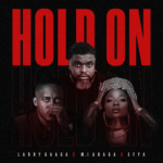 Music :Larry GaaGa ft. MI Abaga & Efya – Hold On