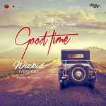 Throw Back: Kiss Daniel – Good Time (Wizkid Version)