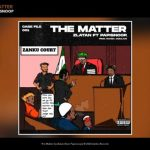 Music :Zlatan Ft. PapiSnoop – The Matter