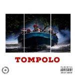Music :B-Raiz Feat. Erigga & Payper Corleone -Tompolo