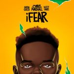 Music :Chris Marshall - iFear ft. Justin Quiles & Kizz Daniel