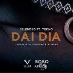 "Music :Selebobo – ""Dai Dia"" ft. Tekno"